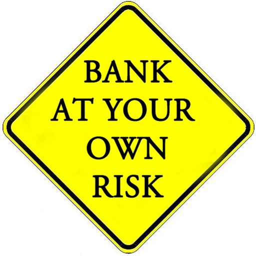 bank at own risk