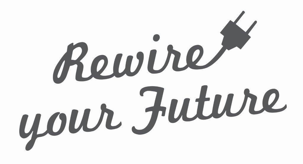 Rewire your future